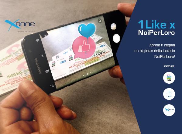 1Like x NoiPerLoro, Xonne ti regala un biglietto della lotteria NoiPerLoro!